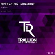 Operation Sunshine - Flying (Original Mix)