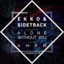Ekko & Sidetrack feat Samahra Eames - Alone Without You (Original mix)