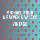 Michael Brun, RayVen & Valexx - Vintage (Original Mix) ((Original Mix) )