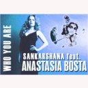 S∆ℕK∆ℝSH∆ℕ∆ feat. ANASTASIA BOSTA - WHO YOU ARE (Original mix)