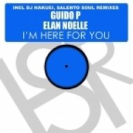Guido P feat. Elan Noelle - I\'m Here For You (DJ Hakuei Remix)