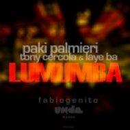 Paki Palmieri, Laye Ba & Tony Cercola - Lumumba (Fabio Genito Unda Dream Mix)