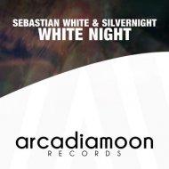Sebastian White & Silver Night - White Night  (White Night (R3 Dub Remix Edit) (White Night (R3 Dub Remix Edit) )