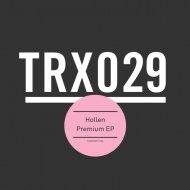 Hollen - Premium (Original Mix)
