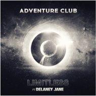 Adventure Club feat. Delaney Jane - Limitless (Original mix)