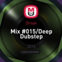 Droax - Mix #015/Deep Dubstep ()