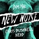 Chris Bushnell - Need (Original Mix)