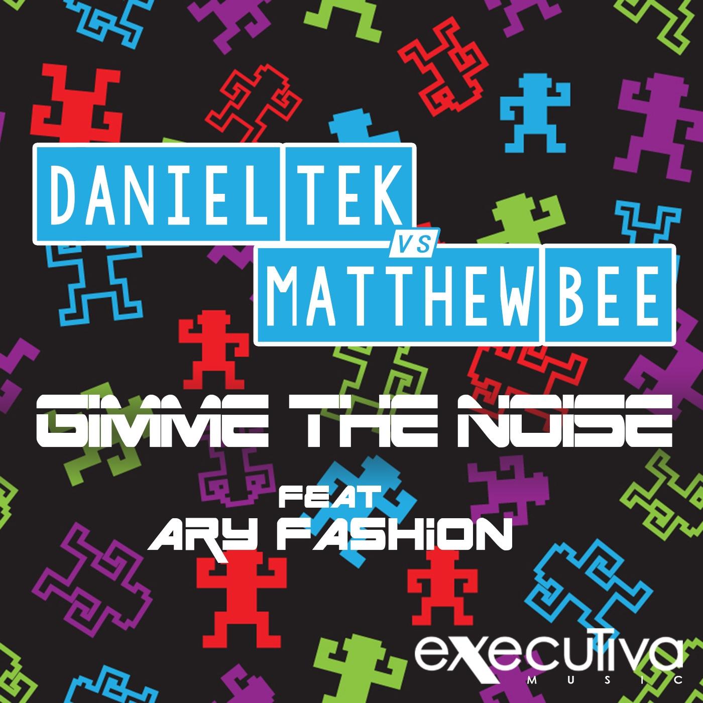 Daniel Tek & Matthew Bee - Gimme The Noise Feat. Aryfashion (Instrumental Mix)