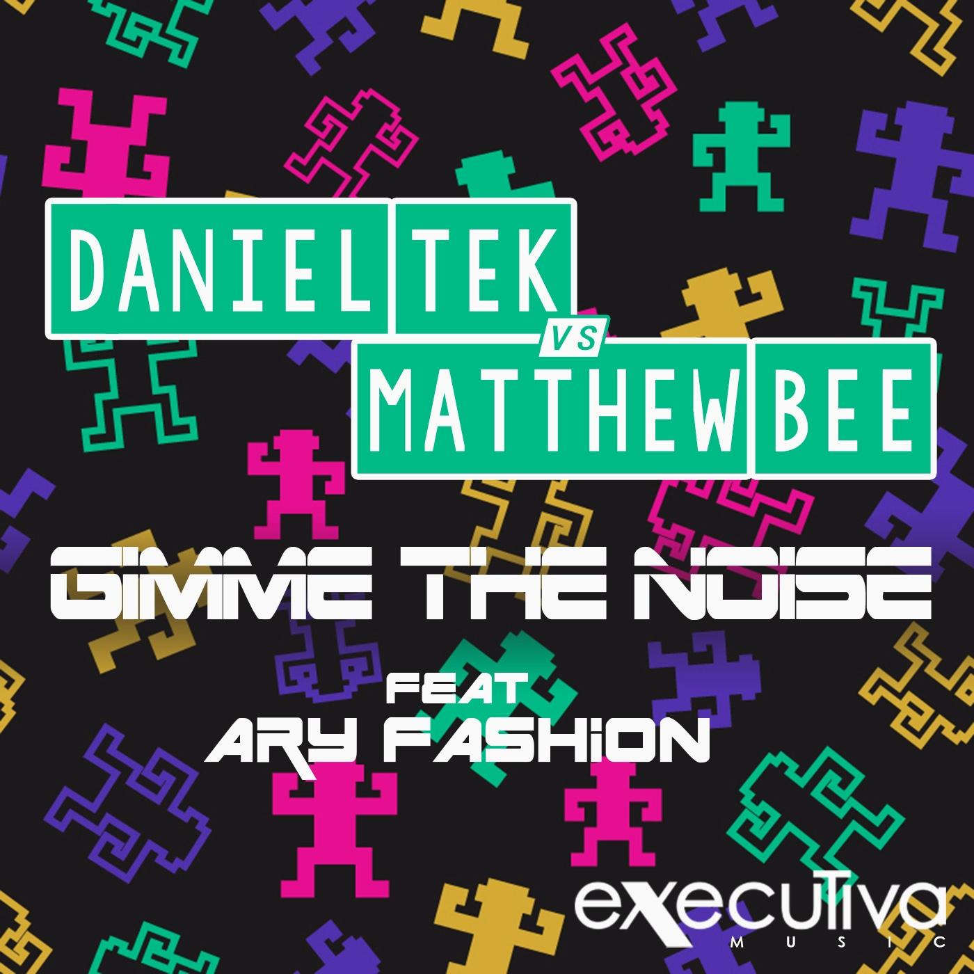Daniel Tek & Matthew Bee - Gimme The Noise Feat. AryFashion (Alien Cut Remix)