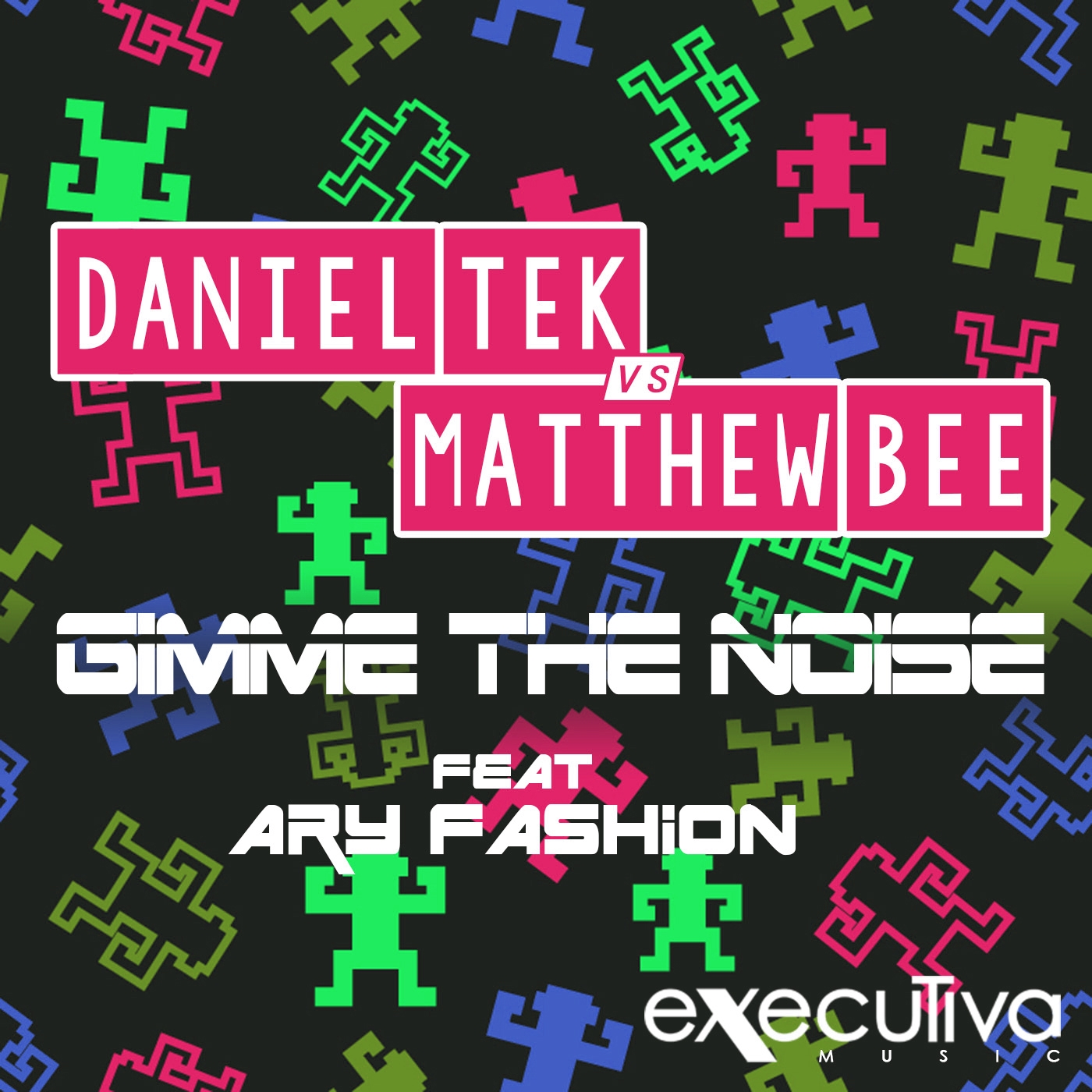 Daniel Tek & Matthew Bee - Gimme The Noise Feat. AryFashion (Rumvle Remix)