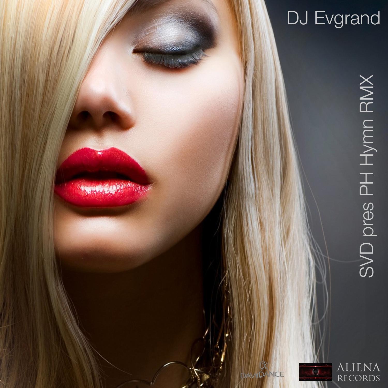 Dj Evgrand - SVD Pres PH Hymn RMX (Original mix)