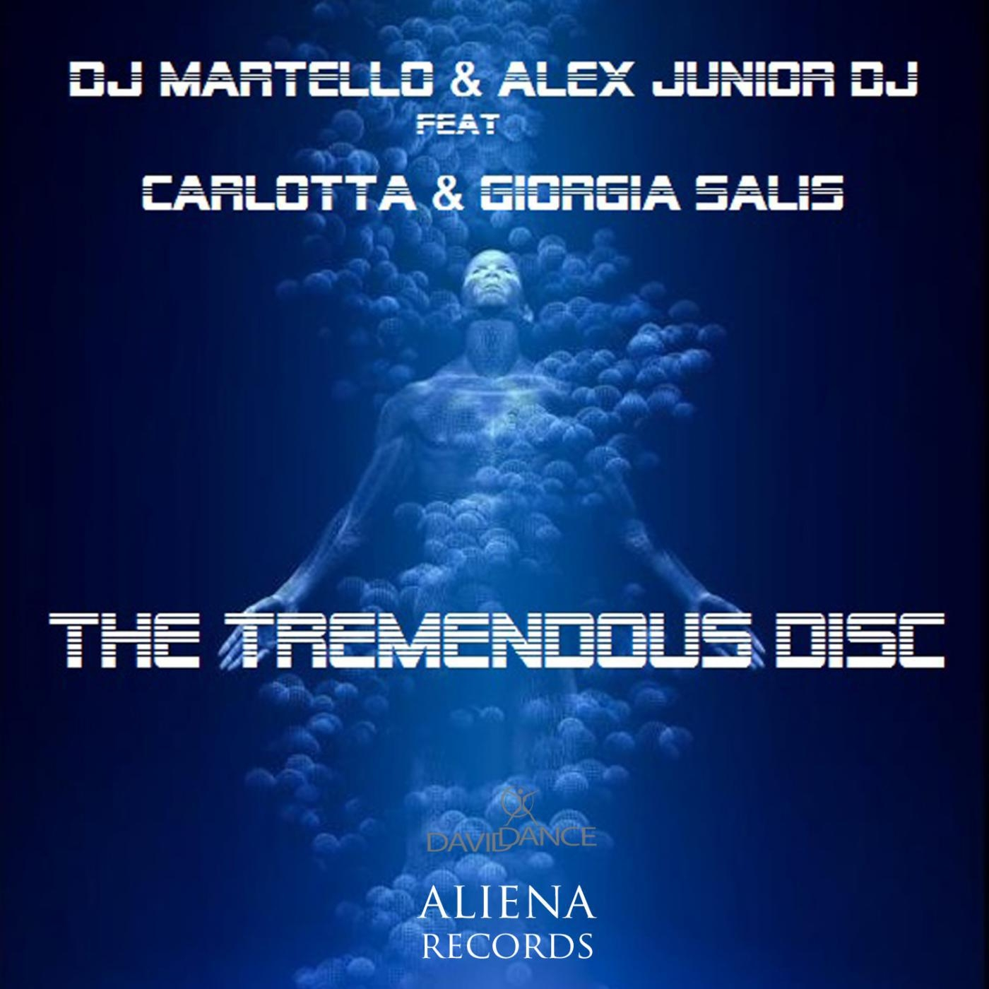 Dj Martello & Alex Junior DJ - The Tremendous Disc (feat. Carlotta & Giorgia Salis) (Original mix)