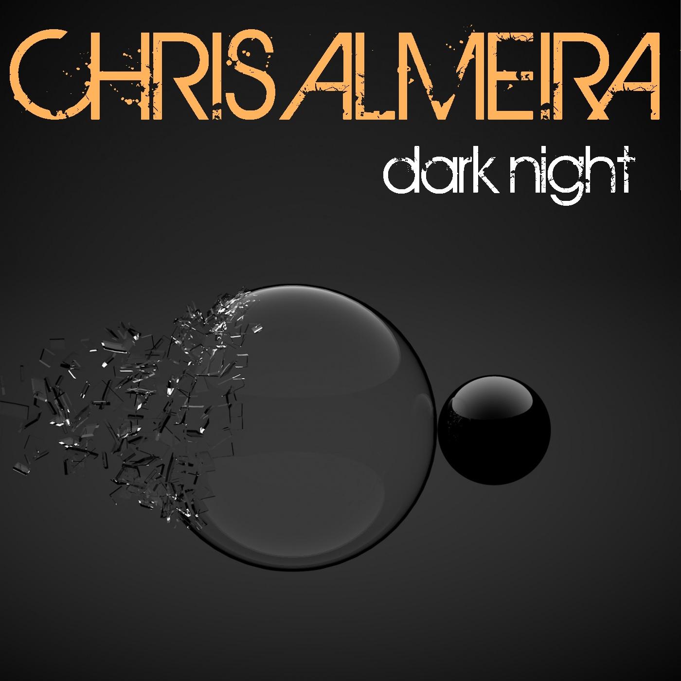 Chris Almeira - Dark Night (Original Mix)