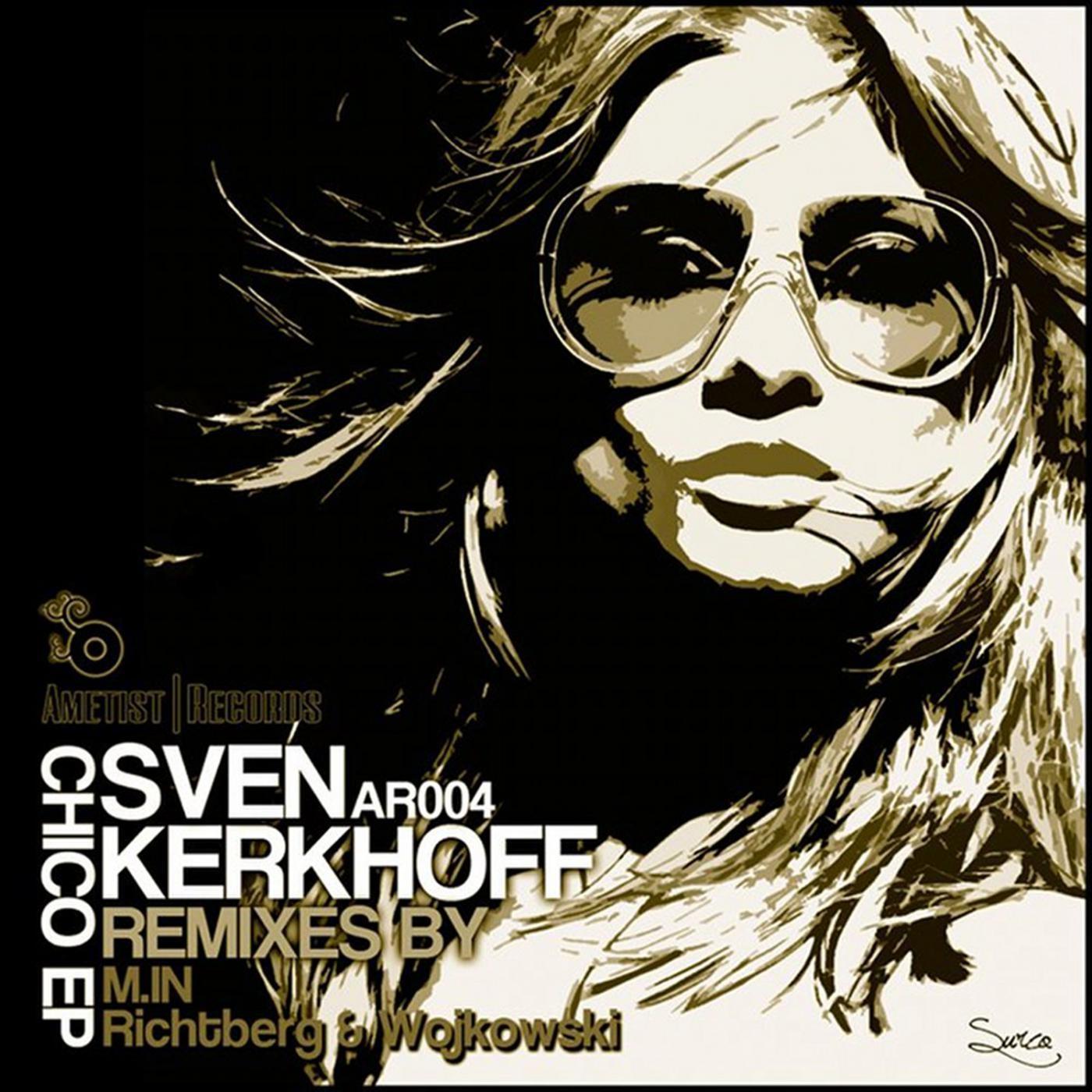 Sven Kerkhoff - Chico (Richtberg and Wojkowski Remix)