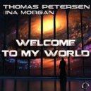 Thomas Petersen Feat. Ina Morgan - Welcome To My World (Original Mix)