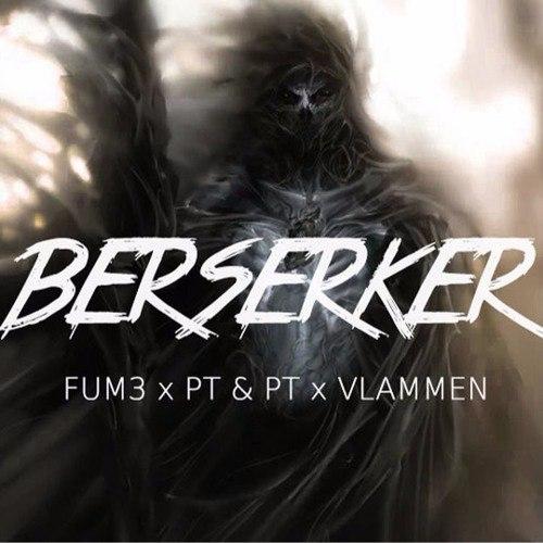 Fum3 & PT & PT & Vlammen - Berserker  (Boiria & Flex Remix) (Boiria & Flex Remix )