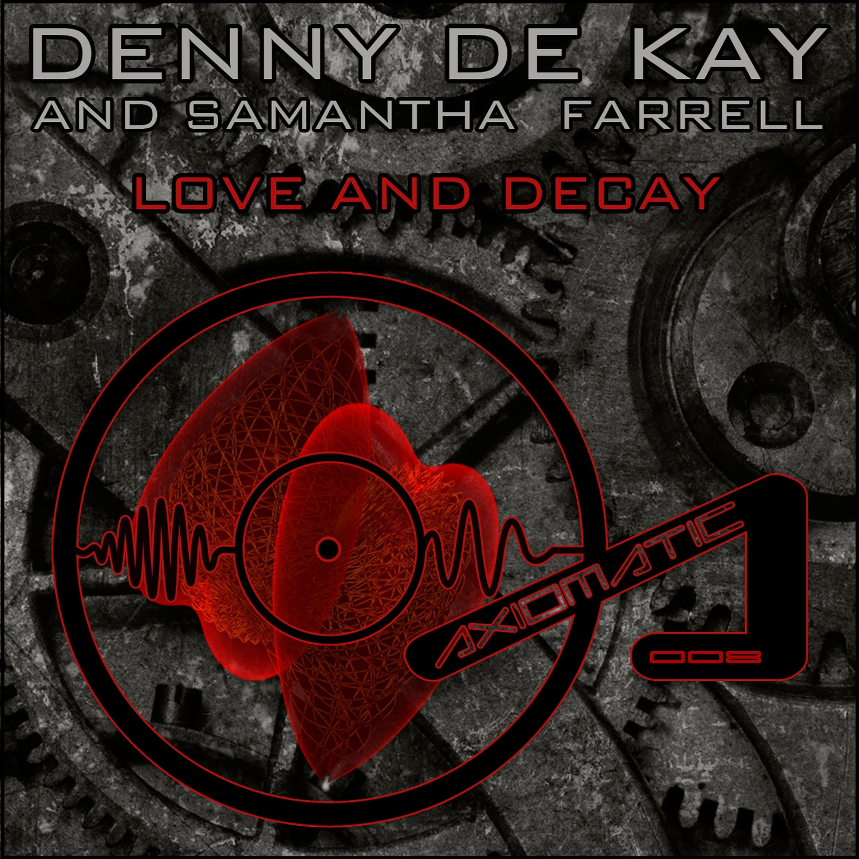 Denny De Kay & Samantha Farrell - Love And Decay (Original mix)