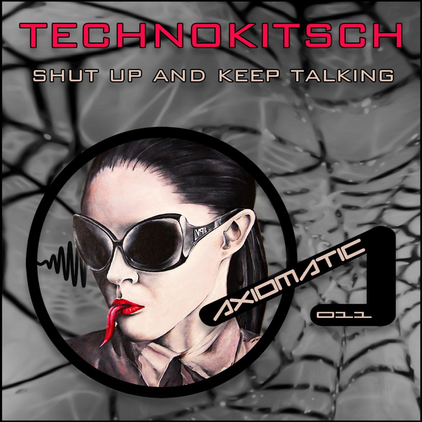 Technokitsch - Shut Up And Keep Talking (Original mix)
