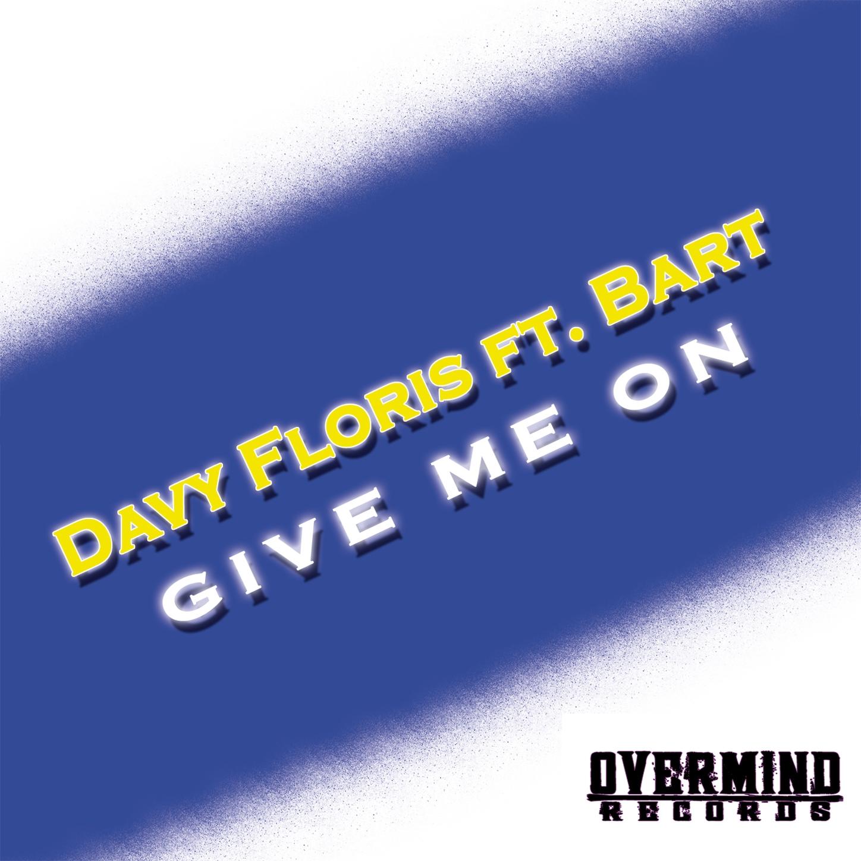 Davy Floris - Give Me On (Original mix)