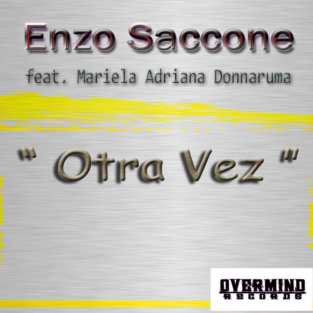 Enzo Saccone feat  Mariela Adriana Donnaruma - Otra Vez (Radio cut)