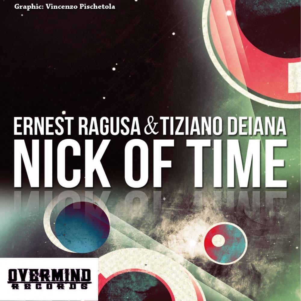 Ernest  Ragusa & Tiziano  Deiana - Nick Of Time (Ernest  Ragusa rmx)