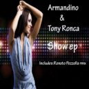 Armandino & Tony Ronca - Show (Original mix)