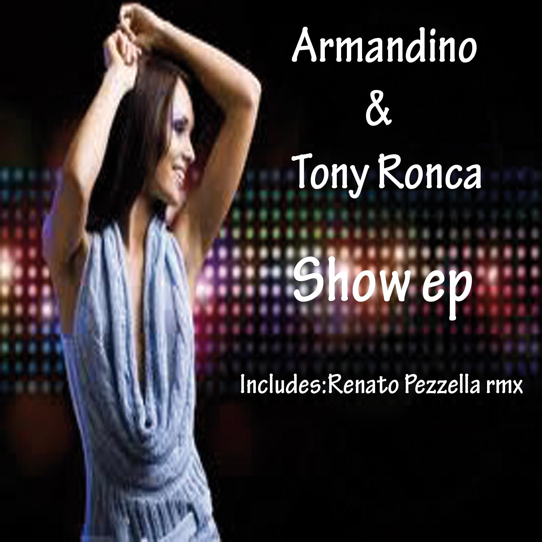 Armandino & Tony Ronca - Show (Rmx version)