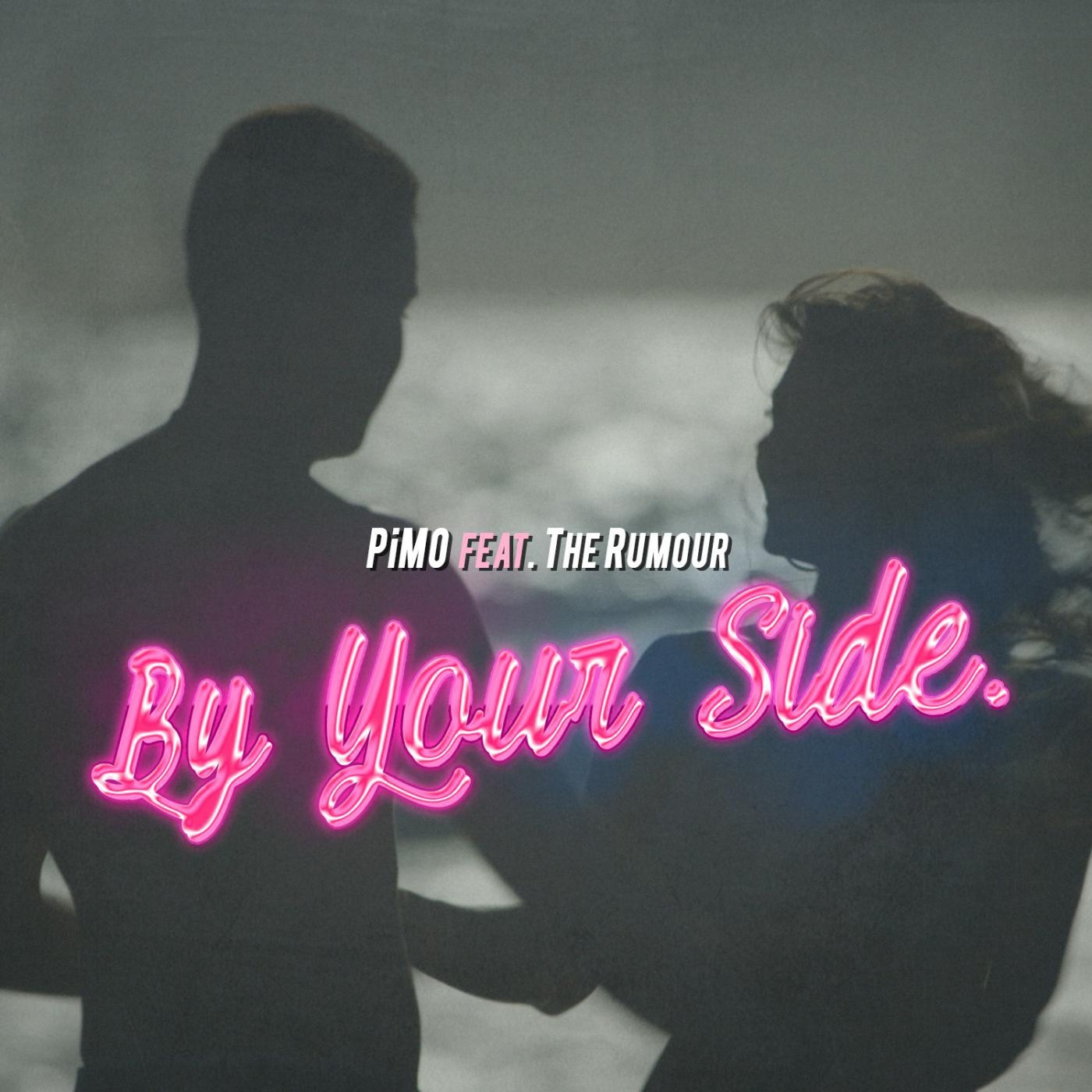 PiMO - By Your Side Feat. The Rumour (Radio Edit)