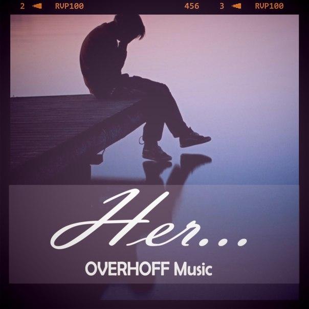OVERHOFF - Her... (Original mix)
