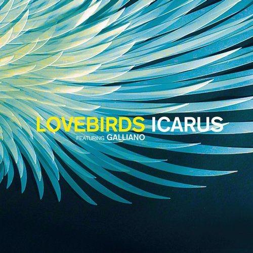 Lovebirds feat. Galliano - Icarus (Syncopix Remix)