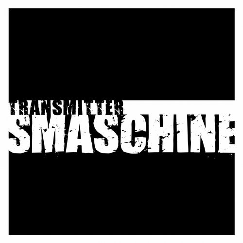 Transmitter - Smashed (Original mix)
