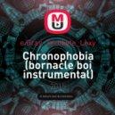 e.Gray_Terobyte_Lexy - Chronophobia (bornacle boi instrumental)