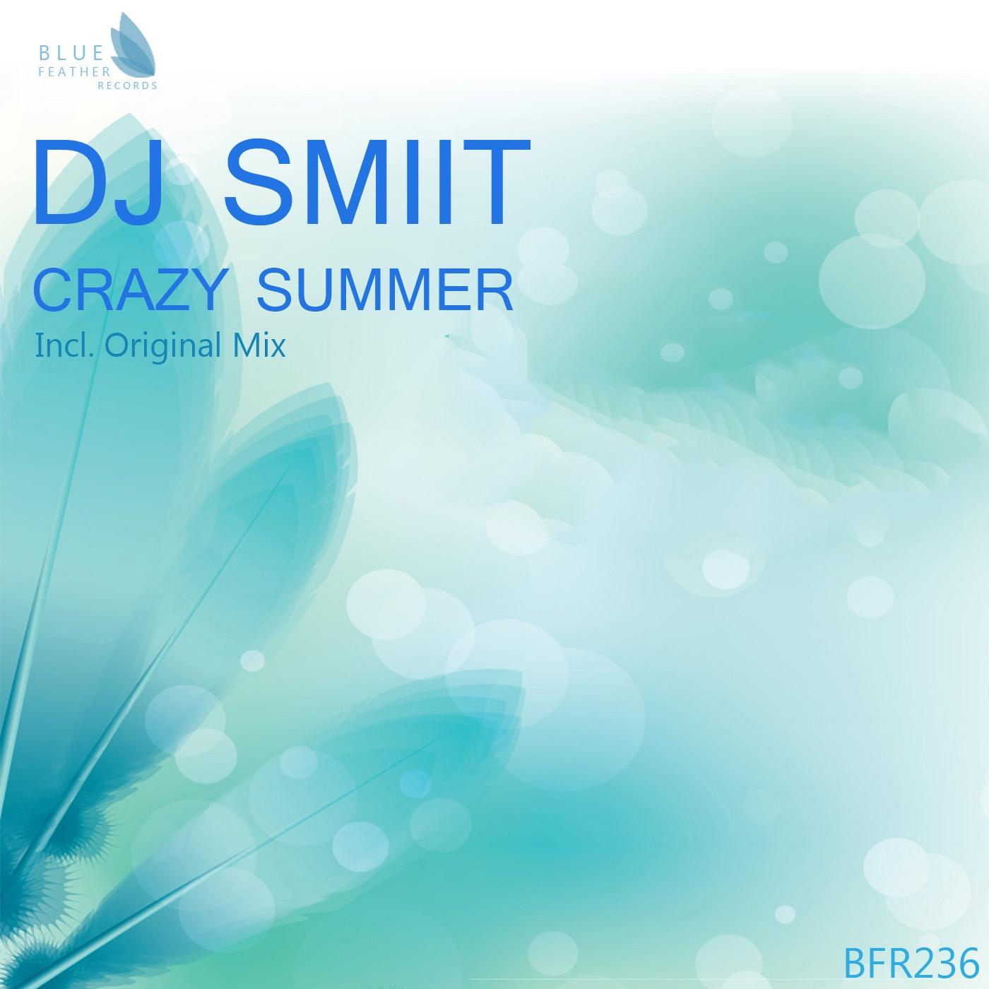 Dj Smiit - Crazy Summer (Original Mix)