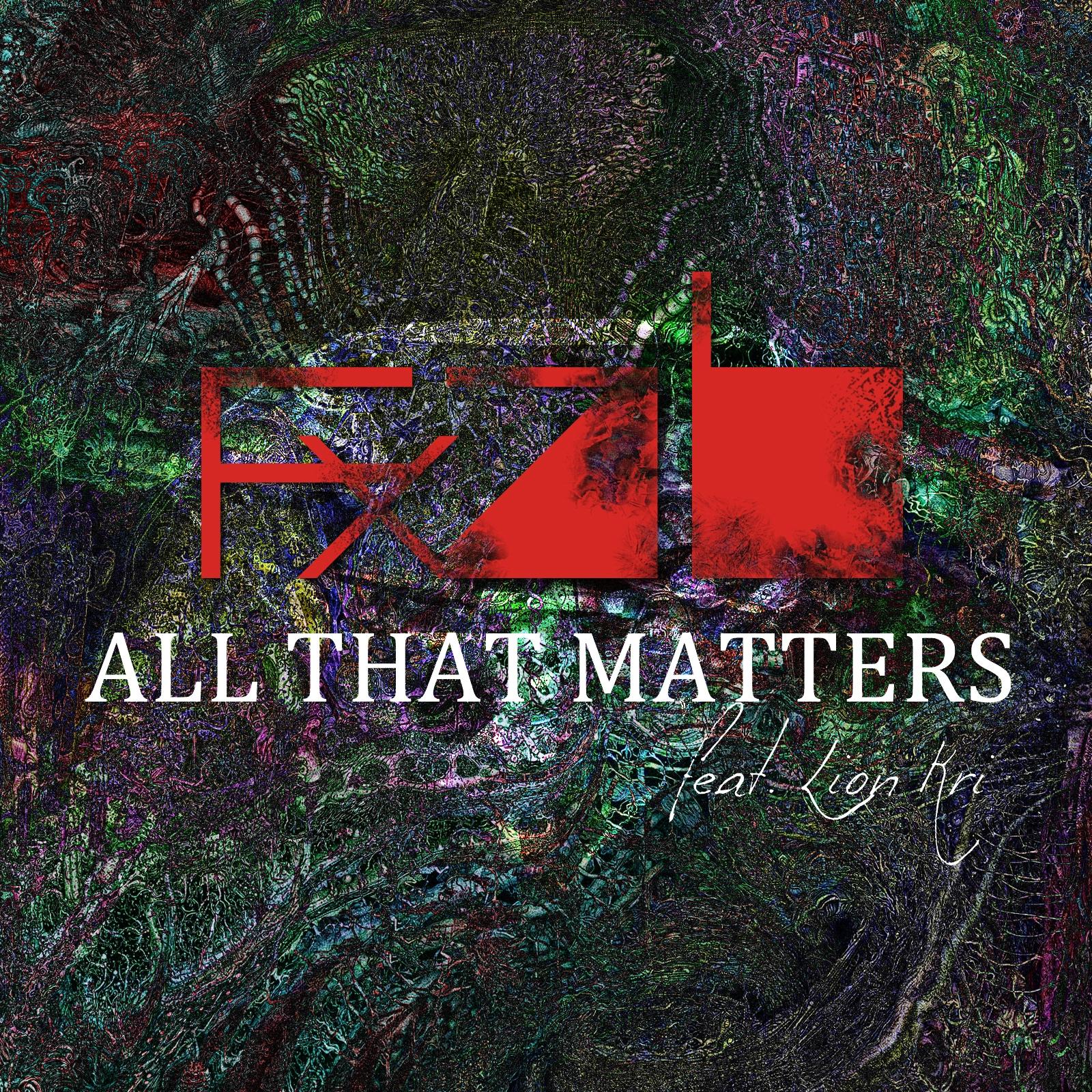 FAB X - All That Matters (Original Mix)