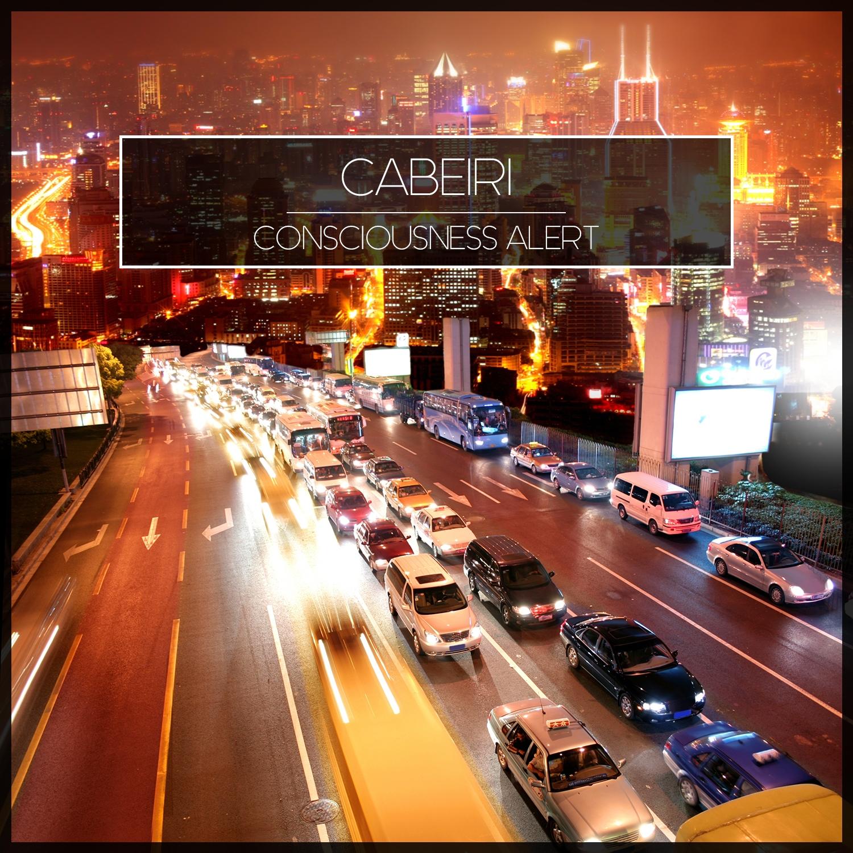 Cabeiri - Consciousness Alert (Original Mix)