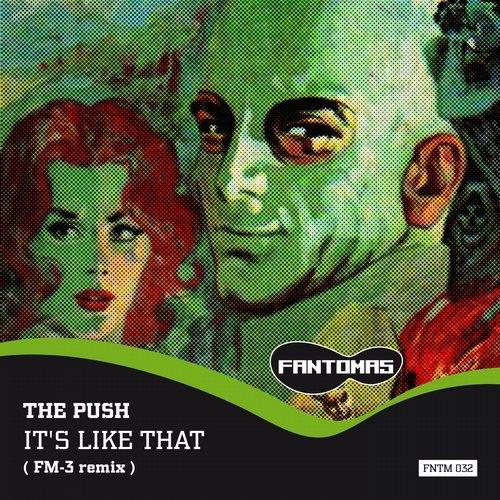 The Push - It\'s Like That (FM-3 Remix)