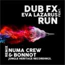 Dub FX feat. Eva Lazarus - Run (Numa Crew & Bonnot Remix)