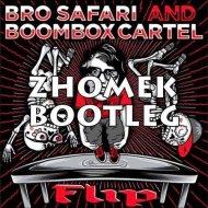 Bro Safari & Boombox Cartel - Flip (Zhomek Bootleg)