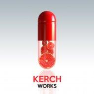 Kerch - Pushing To The End (Original Mix)