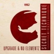 Upgrade & Nu Elementz - Secret Technique (Original mix)