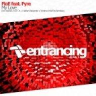 FloE feat. Fyre - My Love (DJ T.H. Eternal Love Remix)