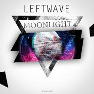 LeftWave - Moonlight (Original Mix)