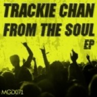 Trackie Chan - From The Soul (Original Mix)
