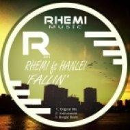 Rhemi Ft. Hanlei - Fallin\' (Original Mix)