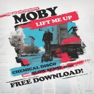 Moby - Lift Me Up (Slow Sense & Chemical Disco Remix) (Slow Sense & Chemical Disco Remix)