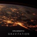 Drummatix  - Gravitation (Original mix)