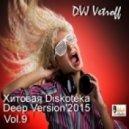 Dvj Vetroff - Хитовая Diskoteka.Deep Version\'2015 (Vol.9)