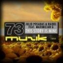 Julio Posadas & Raidel Feat. Maximilian G - This Story Is Mine (Original Mix)