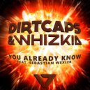 Dirtcaps & Whizkid  - You Already Know feat. Sebastian Wexler (Tom Budin Remix)