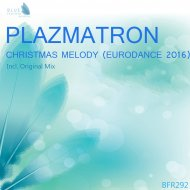 Plazmatron - Christmas Melody (Eurodance 2016) (Original Mix)